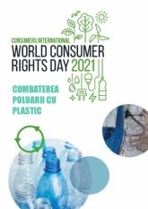 Mișcarea de Protecția Consumatorilor a stabilit că tema Zilei Mondiale a Drepturilor Consumatorilor pentru anul 2021 să fie Combaterea poluarii cu plastic