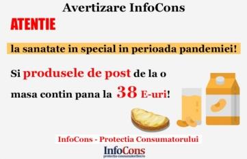 Atentie la sanatate in special in perioada pandemiei! Si produsele de post de la o masa contin pana la 38  E-uri !