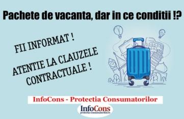 PACHETE DE VACANTA, DAR IN CE CONDITII!? FII INFORMAT! ATENTIE LA CLAUZELE CONTRACTUALE!