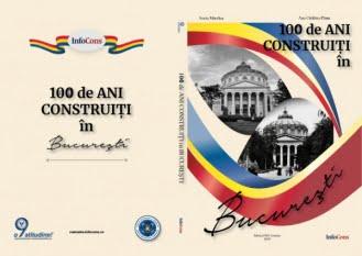 100 de ani construiți în București