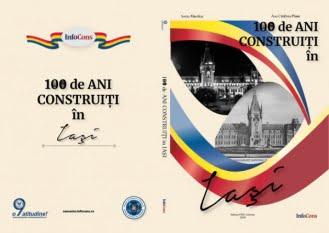 100 de ani construiți în Iași