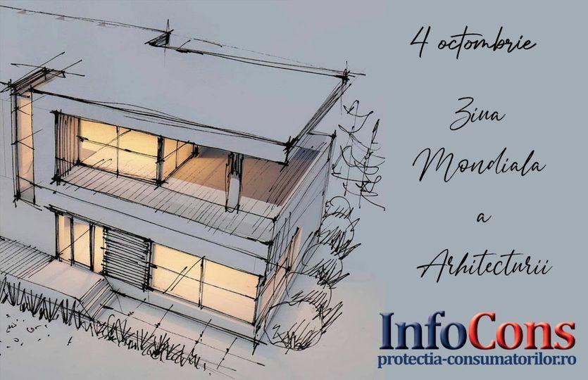 Ziua Mondiala a Arhitecturii. InfoCons. Protectia consumatorilor